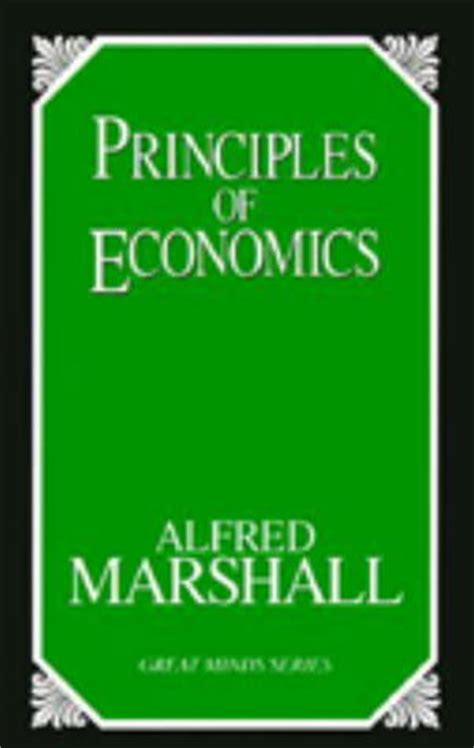 economics books principles of economics by alfred marshall reviews