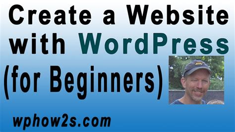 tutorial create website using wordpress beginners wordpress tutorial how to create a website