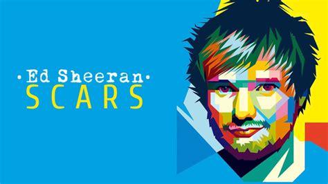 ed sheeran new song ed sheeran scars new song 2017 youtube