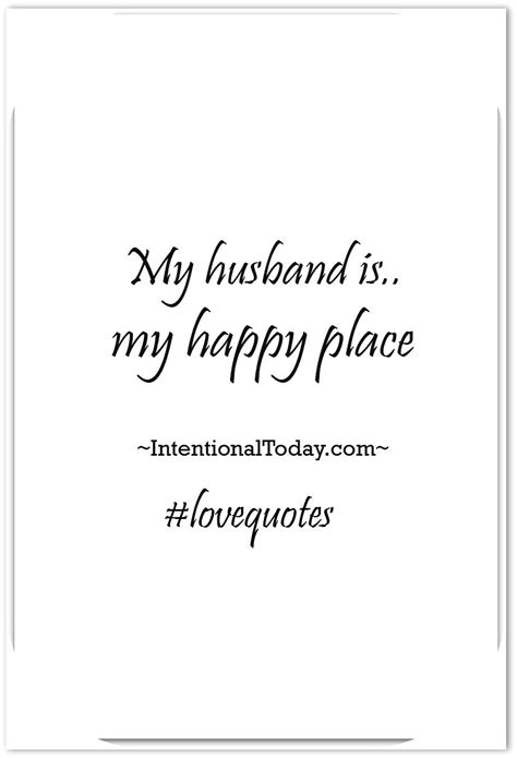 my husband quotes my husband is my happy place 30 quotes to inspire