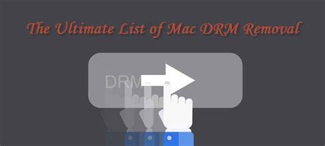 best drm remover the ultimate list of mac drm removals and reviews
