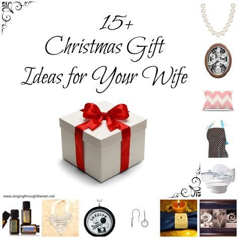 gift ideas for wife 15 christmas gift ideas for your wife singing through
