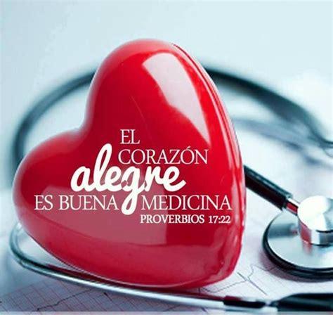 imagenes corazon alegre proverbios 17 22 el coraz 243 n alegre constituye buen remedio