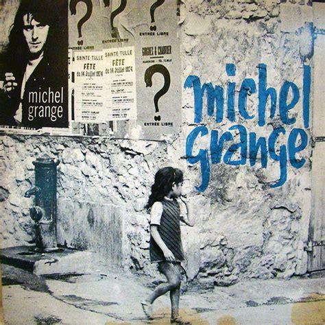 Grange Michel by Michel Grange Des Chansons Des Infos Site Officiel