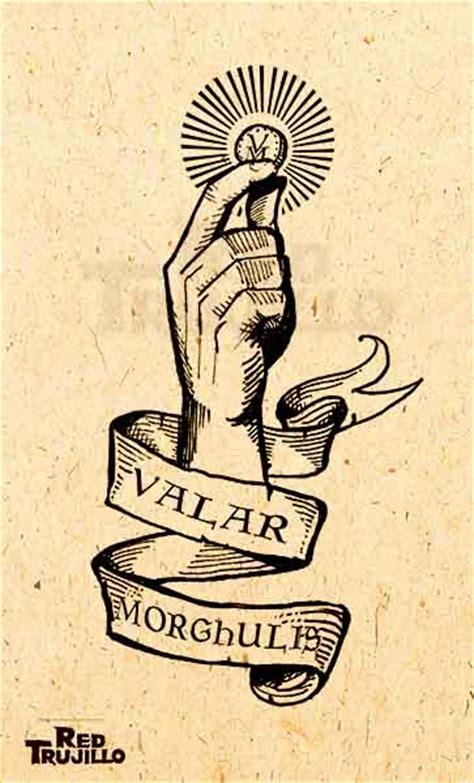 valar morghulis tattoo flash valar morghulis design by redtrujillo on