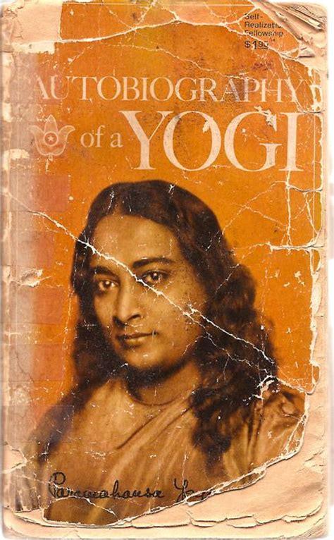 autobiographie eines yogi self realization autobiography of a yogi by paramahansa yogananda via everydaytsunami this book of self