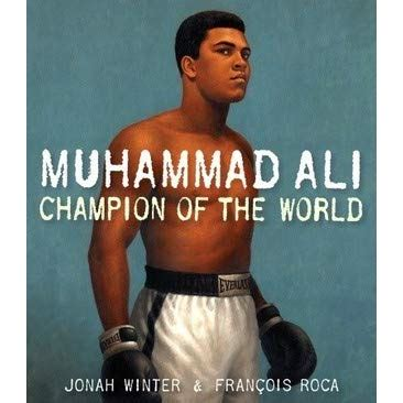 muhammad ali childhood biography muhammad ali chion of the world by jonah winter