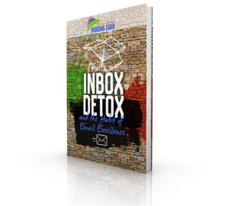 Inbox Detox inbox detox and the habit of e mail excellence marsha egan