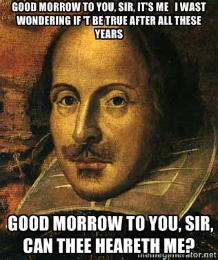 Shakespeare Lyrics Meme - rachel burgess on twitter quot quot hello it s me quot making