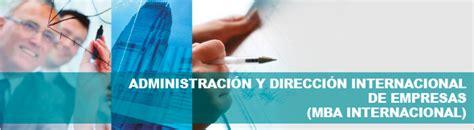 Mba Internacional by Administraci 243 N Y Direcci 243 N Internacional De Empresas Mba