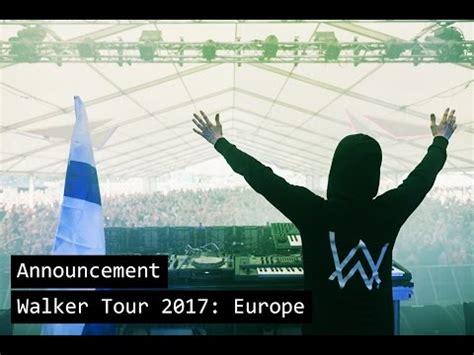 alan walker us tour alan walker walker tour 2017 europe trailer daikhlo