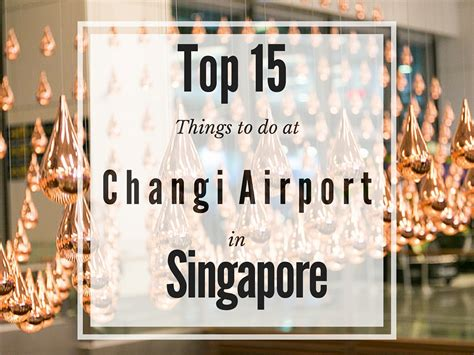 8 Things To Do In An Airport by Top 15 Things To Do At The World S Best Airport Changi