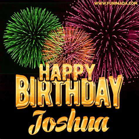 wishing   happy birthday joshua  fireworks gif animated greeting card