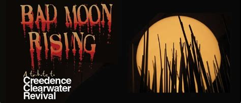 bad moon rising bad moon rising a tribute to creedence clearwater