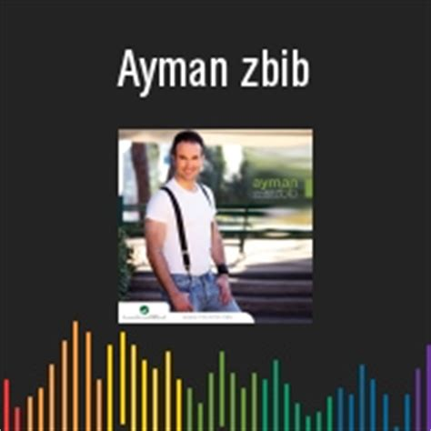 ayman zbib mp ayman zbib ايمن زبيب mp3 play and download for free mp3