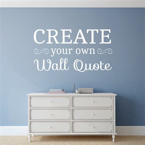 design your own picture quotes create your own custom wall quote
