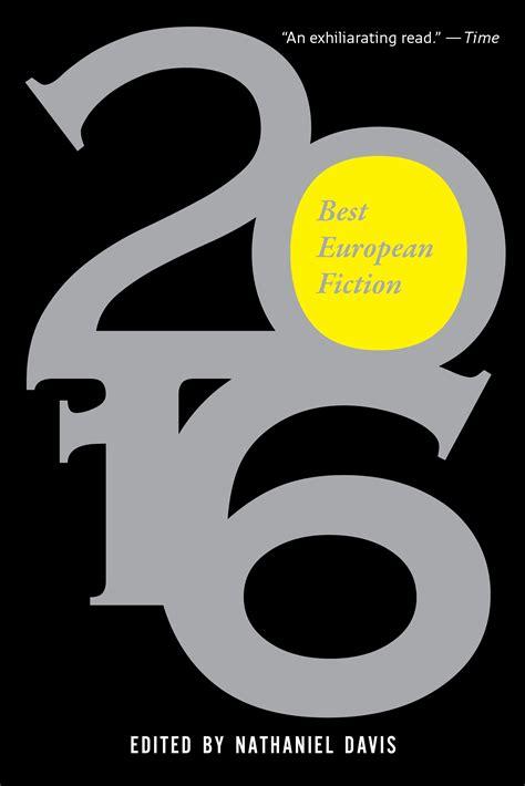 Best Mba Europe 2016 by Best European Fiction 2016 Dalkey Archive Press