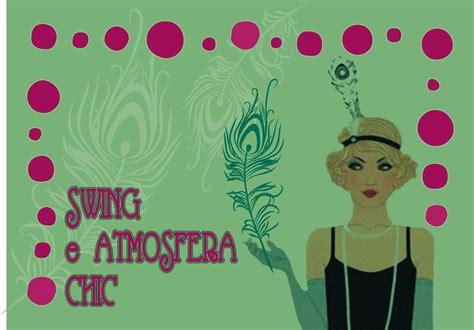 Swing Anni 30 by Swing E Atmosfera Chic Anni 30 A San Mauro Pascoli 28 11 2015