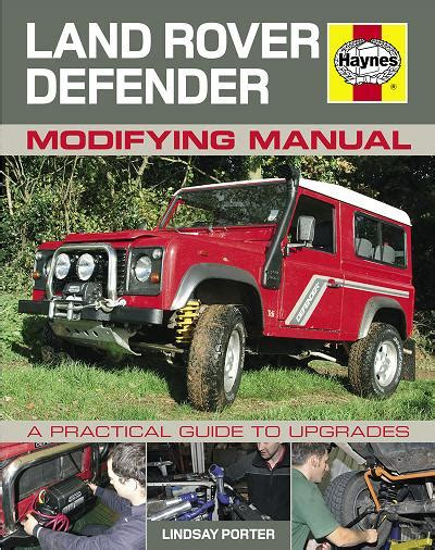 automotive repair manual 1990 land rover range rover security system 1990 2012 land rover defender modifying manual by haynes