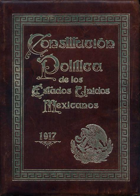 1917 Constituci N Pol Tica De Los Estados Unidos Mexicanos | opiniones de constituci 243 n pol 237 tica de los estados unidos