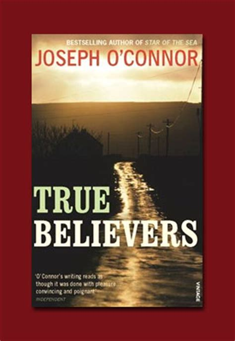 the true believers books true believers by joseph o connor author official website