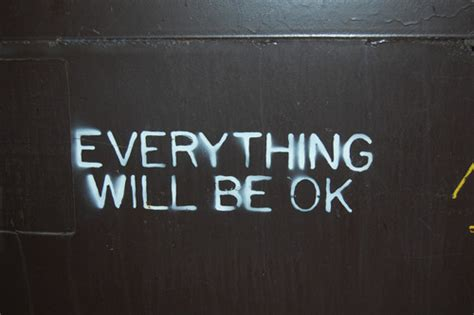 It Will Be Ok everything will be okay on