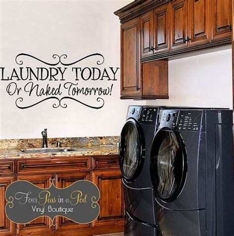 laundry room sticker wall laundry room d 233 cor laundry today or tomorrow decal
