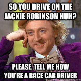 Jackie Meme - so you drive on the jackie robinson huh please tell me