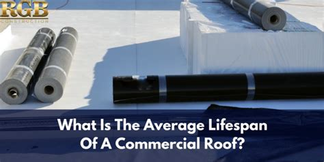 what is a s average lifespan roofing rgb construction