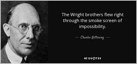 the wright brothers quotes charles kettering quote the wright brothers flew right