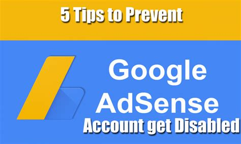 adsense disabled 5 tips to prevent google adsense account get disabled