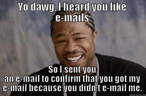 Mail Meme - e mails work quickmeme