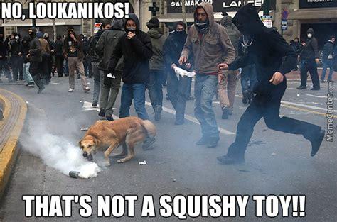 Riot Meme - greece even dogs riot now by kickassia meme center