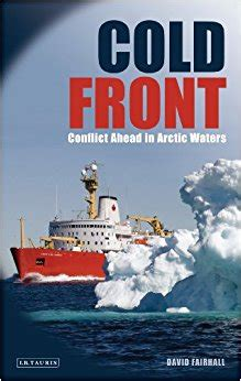 arctic cold arctic series volume 1 books cold front conflict ahead in arctic waters fairhall