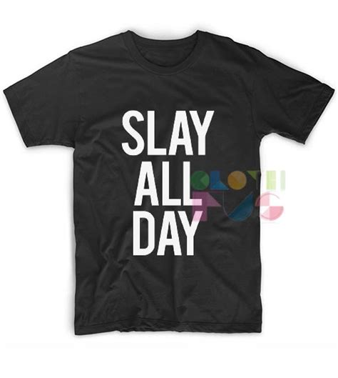 T Shirt All Day All slay all day custom t shirts no minimum