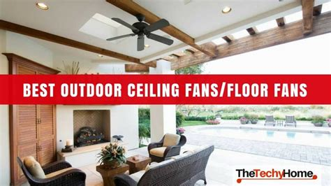 best floor fans 2017 the best outdoor ceiling fans outdoor floor fans the