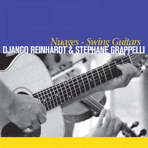Django Reinhardt Swing - nuages swing guitars django reinhardt stephane