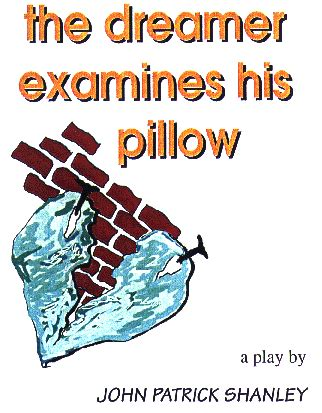 The Dreamer Examines His Pillow Monologue the dreamer examines his pillow monologue donna website of vivuturn
