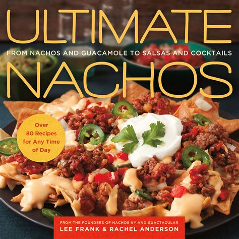 the ultimate tortilla press cookbook 125 recipes for all kinds of make your own tortillas and for burritos enchiladas tacos and more books park nachos and the ultimate nachos cookbook giveaway
