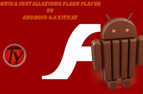 guida come utilizzare flash player su android 4 4 kitkat - Flash Player For Android 4 4