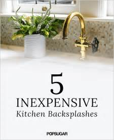 Backsplash Ideas For Kitchens Inexpensive diy kitchen backsplashes popsugar home