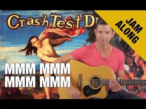 Mmm Mmm Mmm by Mmm Mmm Mmm Mmm By Crash Test Dummies Chords Jam Along