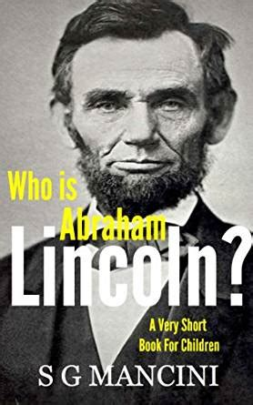 abraham lincoln very short biography amazon com who is abraham lincoln a very short book for