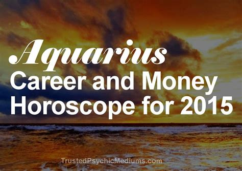 aquarius career and money horoscope 2015