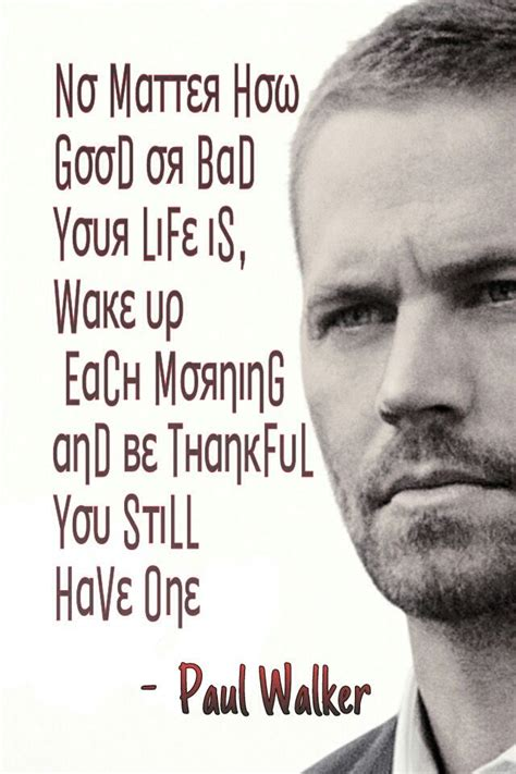 walker quotes well said paul walker my obsession
