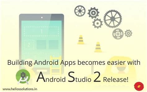 building android apps becomes easier with android studio 2 release - Building Android Apps