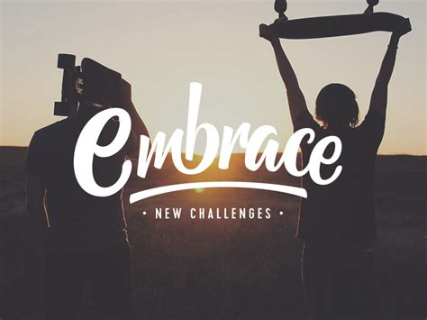 the new challenge embrace new challenges by ian barnard dribbble