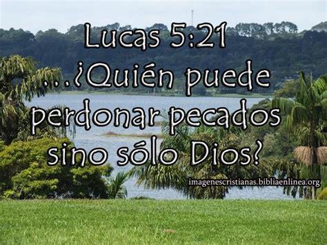 imagenes biblicas lucas imagen con lucas 5 21 qui 233 n puede perdonar pecados