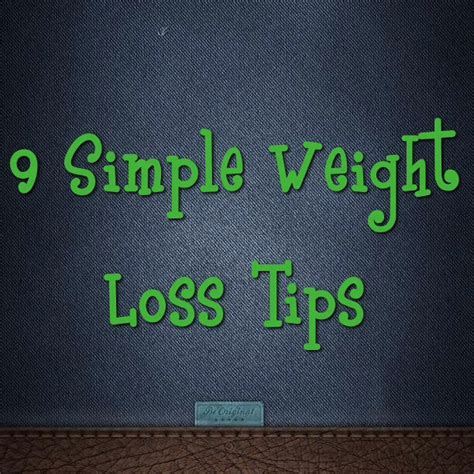 9 weight loss tips 9 simple weight loss tips