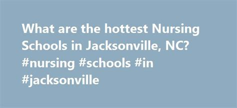 Lpn Schools In Nc by Best 20 Jacksonville College Ideas On